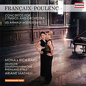 Play & Download Françaix: Concerto for 2 Pianos - Poulenc: Les animaux modèles & Concerto for 2 Pianos in D Minor by Various Artists | Napster