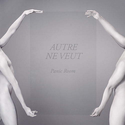 Play & Download Panic Room by Autre Ne Veut | Napster