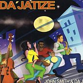 Play & Download Da'Jatize by John Smith | Napster