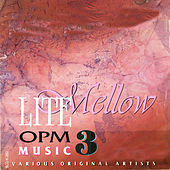 Play & Download Opm Lite Mellow 3 by Various Artists | Napster