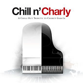 Chill N' Charly - A Chill Out Tribute To Charly Garcia by Various Artists