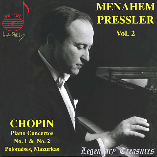 Menahem Pressler, Vol. 2 (Chopin Concertos 1 & 2, Polonaises, Mazurkas) by Menahem Pressler