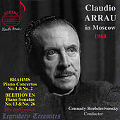 ARRAU in Moscow '68 - Brahms Concertos 1 & 2, Beethoven Sonatas 13 & 26 by Claudio Arrau
