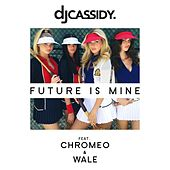 Play & Download Future Is Mine (Wale Remix) by DJ Cassidy | Napster