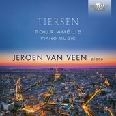 Play & Download Tiersen: Pour Amélie, Piano Music by Jeroen van Veen | Napster
