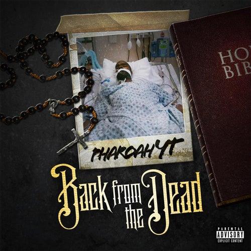 Back from the Dead by Pharoah YT