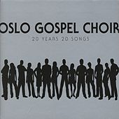 20 Years 20 Songs by Oslo Gospel Choir