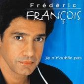 Je n't'oublie pas by Frédéric François
