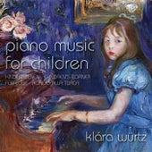 Play & Download Piano Music for Children by Klára Würtz | Napster