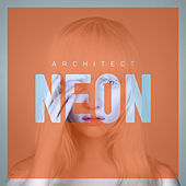 Play & Download Neon by Architect | Napster