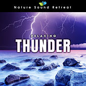 Play & Download Relaxing Thunder by Nature Sound Retreat | Napster