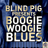Play & Download Blind Pig Presents: Boogie Woogie Blues by Various Artists | Napster