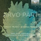 Arvo Pärt: Organ and Choral Music by Benjamin Saunders, Leeds Cathedral Choir, Daniel Justin