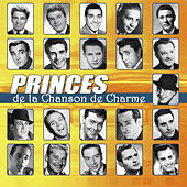 Play & Download Les princes de la chanson de charme by Various Artists | Napster