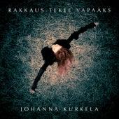 Rakkaus tekee vapaaks by Johanna Kurkela