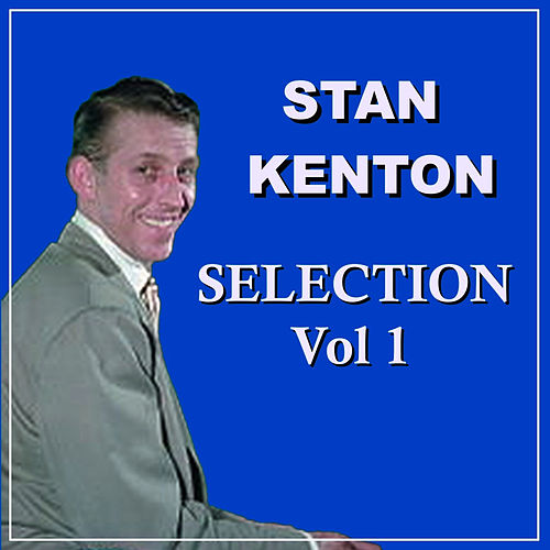 Selection Vol.1 by Stan Kenton