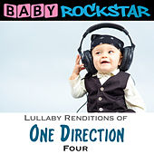 Play & Download Lullaby Renditions of One Direction - Four by Baby Rockstar | Napster