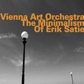 The Minimalism of Erik Satie by Vienna Art Orchestra