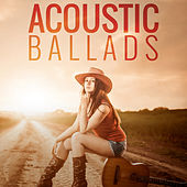 Acoustic Ballads by Various Artists