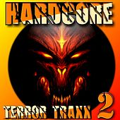 Play & Download Hardcore Terror Traxx, Vol. 2 by Various Artists | Napster