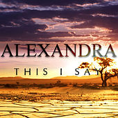 Play & Download This I Say - Single by Alexandra | Napster