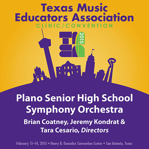 2015 Texas Music Educators Association (TMEA): Plano Senior High School Symphony Orchestra [Live] by Plano Senior High School Symphony Orchestra