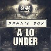 A Lo Under by Danny Boy