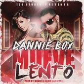 Mueve Lento by Danny Boy