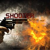 Play & Download Shooter Riddim by Various Artists | Napster