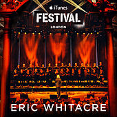 Eric Whitacre Live at iTunes Festival 2014 von Various Artists