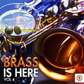 Play & Download Brass Is Here, Vol. 4 by Various Artists | Napster