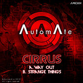 Way Out / Strange Things by Cirrus