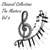Play & Download Classical Collections The Masters, Vol. 6 by Various Artists | Napster