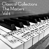Play & Download Classical Collections The Masters, Vol. 5 by Various Artists | Napster