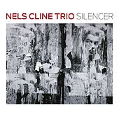 Play & Download Silencer by Nels Cline | Napster
