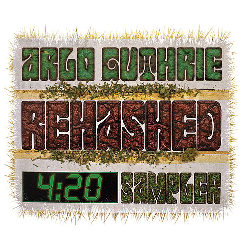Play & Download Rehashed 4: 20 Sampler by Arlo Guthrie | Napster