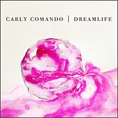 Play & Download Dreamlife by Carly Comando | Napster