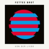 Play & Download Von der Liebe by Fettes Brot | Napster