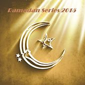 Ramadan Series 2015 by Various Artists