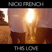 This Love by Nicki French