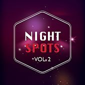 Play & Download Night Spots, Vol. 2 by Various Artists | Napster
