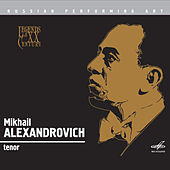 Russian Performing Art:  Mikhail Alexandrovich, Tenor by Various Artists