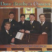 Play & Download The Old Country Church by The Dove Brothers | Napster