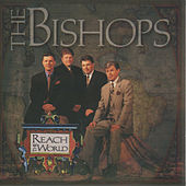Play & Download Reach the World by The Bishops (Gospel) | Napster