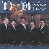 Play & Download Every Time I Feel the Spirit by The Dove Brothers | Napster