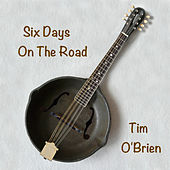 Six Days On The Road by Tim O'Brien
