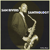 Play & Download Samthology by Sam Rivers | Napster