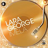 Play & Download Imela by Lara George | Napster