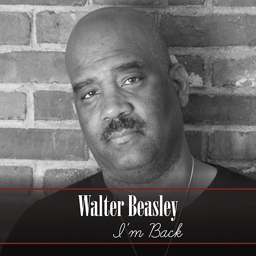 I'm Back by Walter Beasley