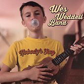Play & Download Nobody's Flag by Wes Weddell | Napster